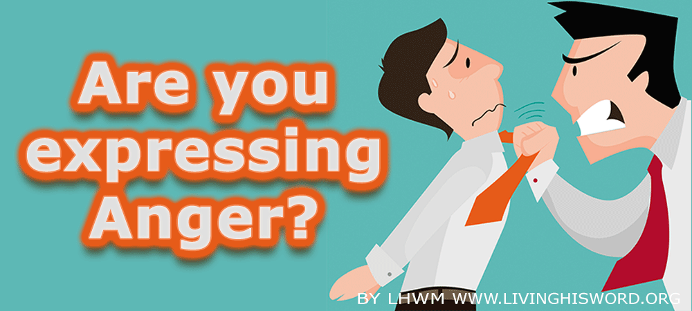 Anger – Are you expressing Anger?