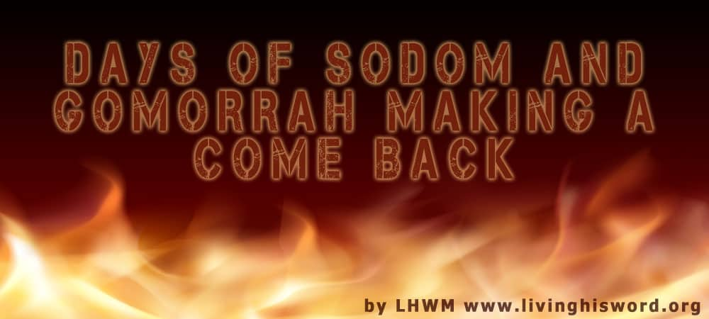 Days of Sodom and Gomorrah Making a Come Back