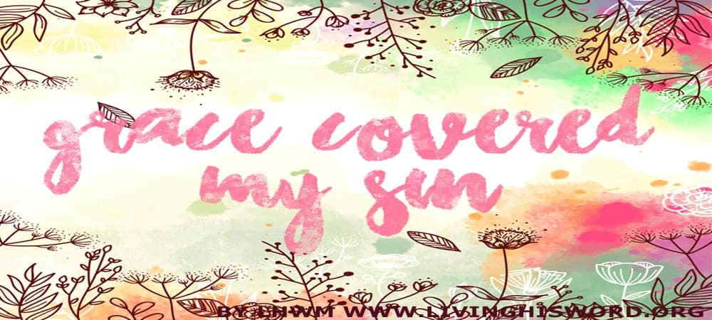 Grace Covered My Sin