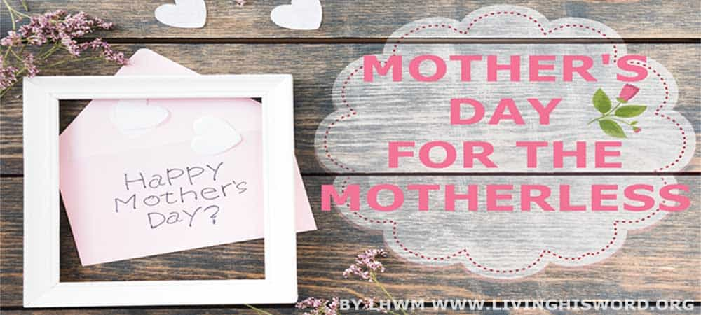 Mother's Day for the Motherless