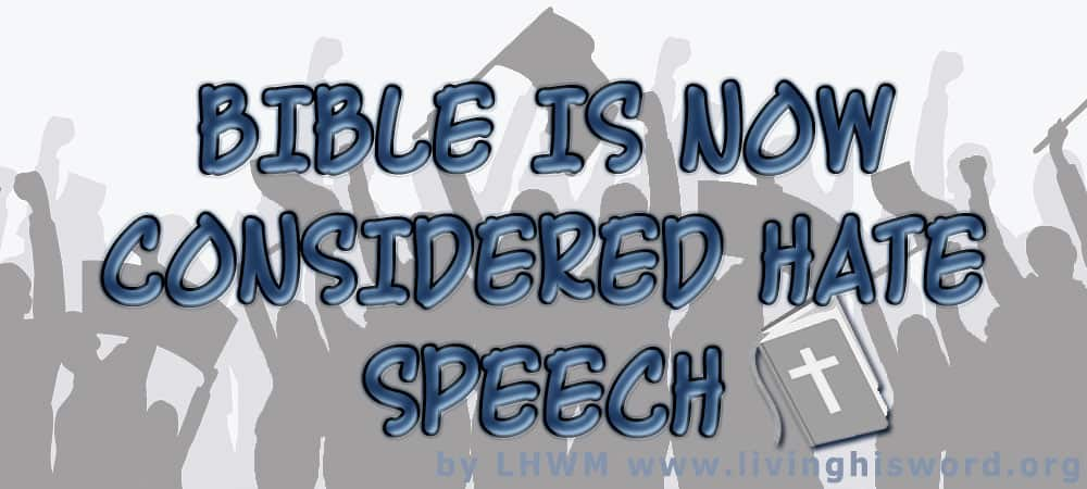 Bible Is Now Considered Hate Speech