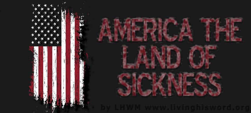 America The Land Of Sickness