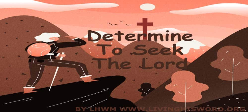 Determine To Seek The Lord