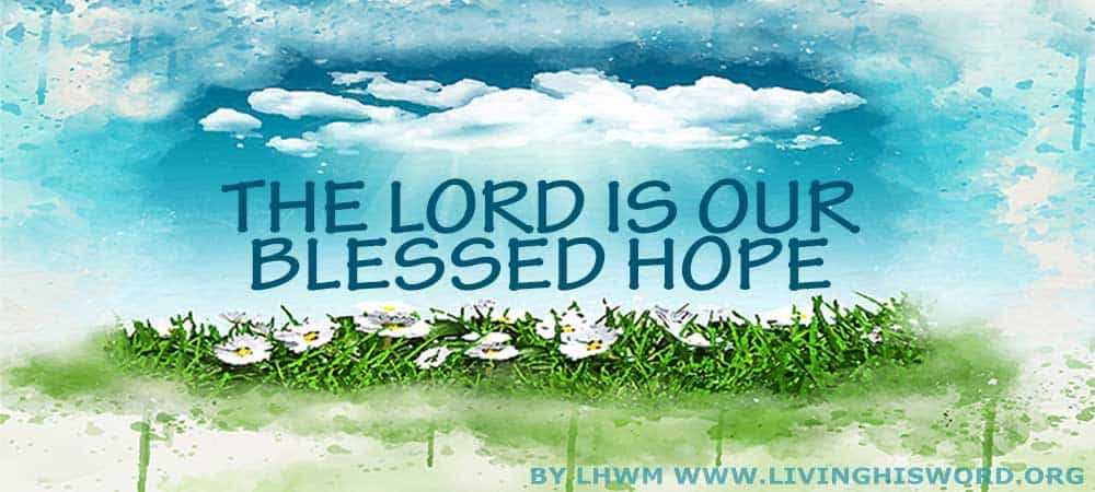 lord is our blessed hope
