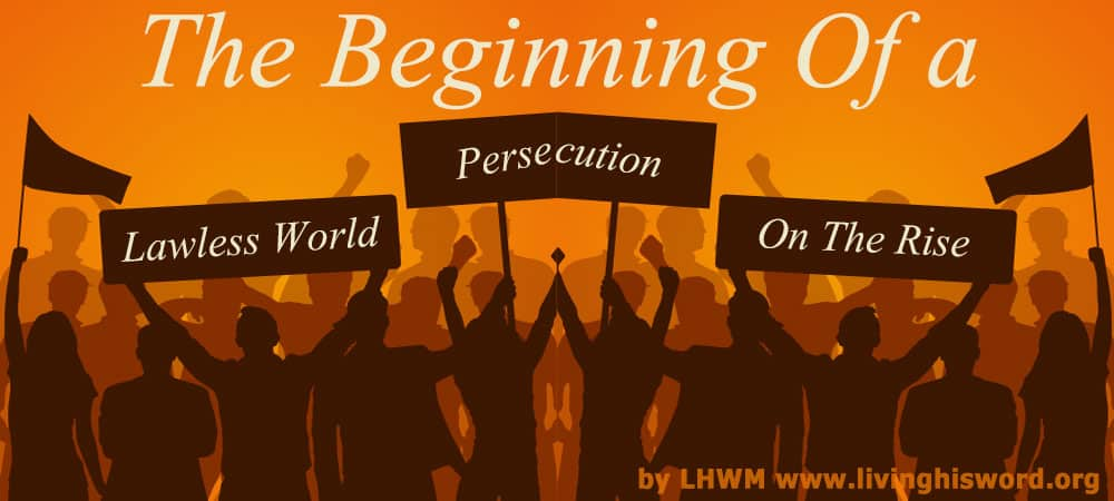 The Beginning Of a Lawless World, Persecution On The Rise