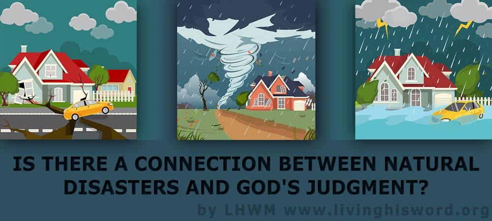 Is There a Connection Between Natural Disasters and God's Judgment?