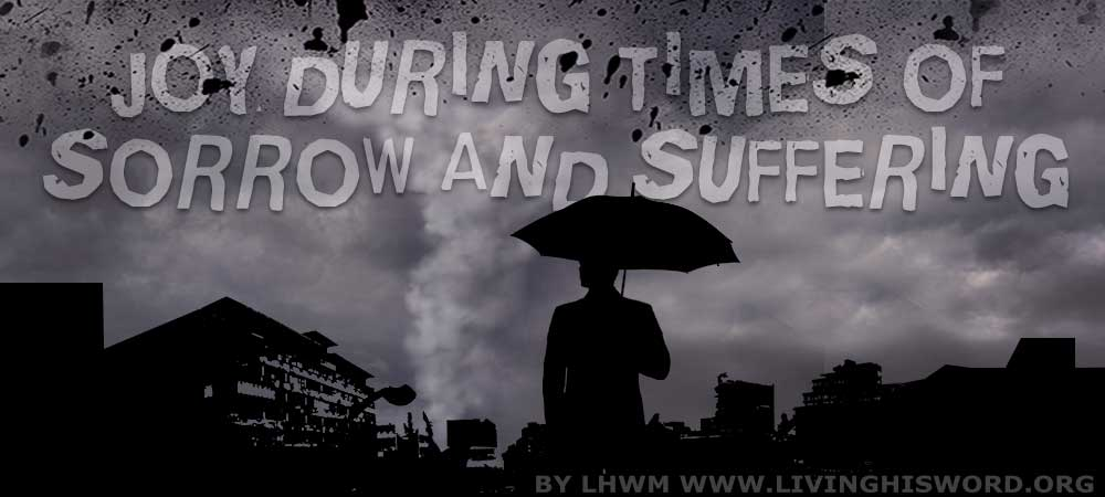 Joy During Times of Sorrow and Suffering