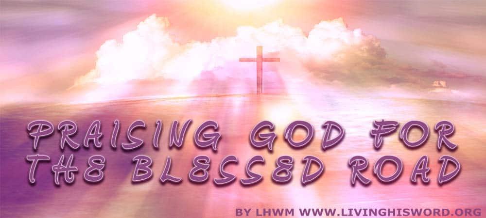 Praising God For The Blessed Road