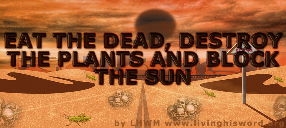 Eat The Dead, Destroy The Plants and Block The Sun