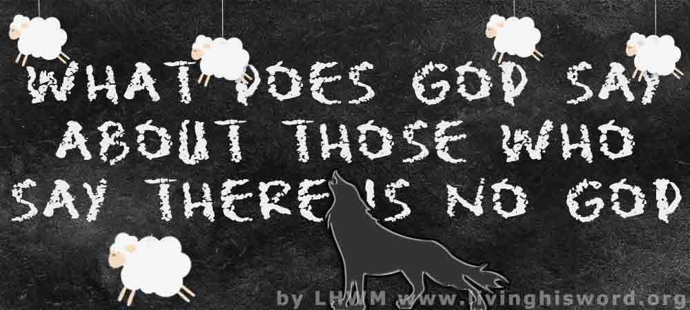 What Does God Say About Those Who Say There Is No God