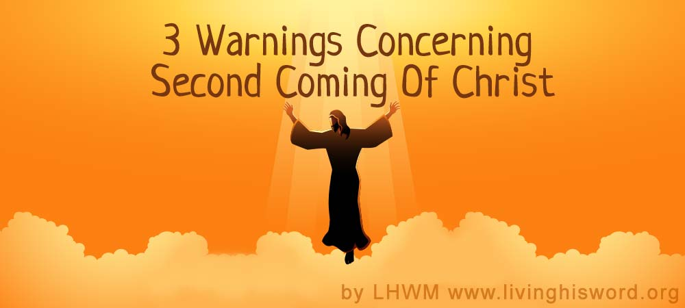 3-warnings-concerning-second-coming-of-christ