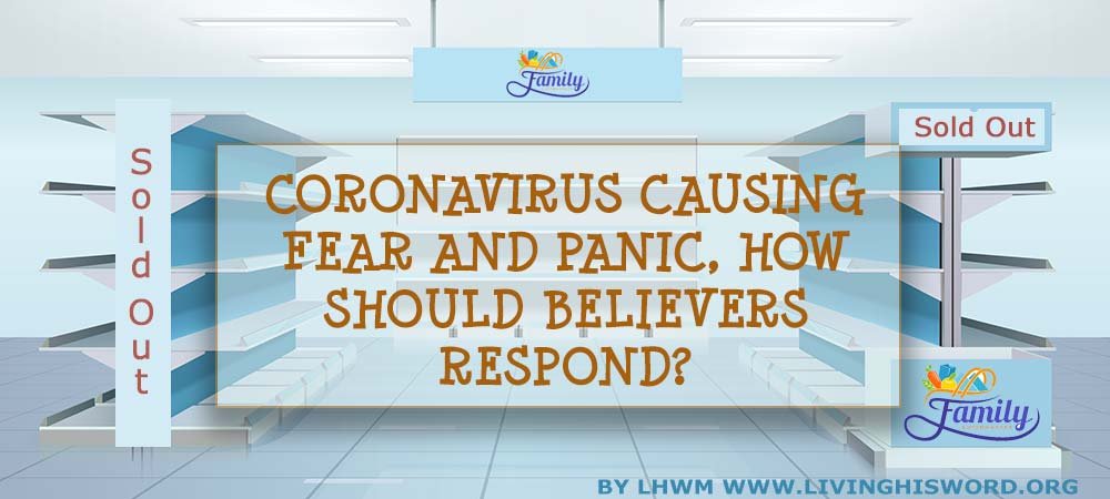Coronavirus-Causing-Fear-and-Panic,-How-Should-Believers-Respond