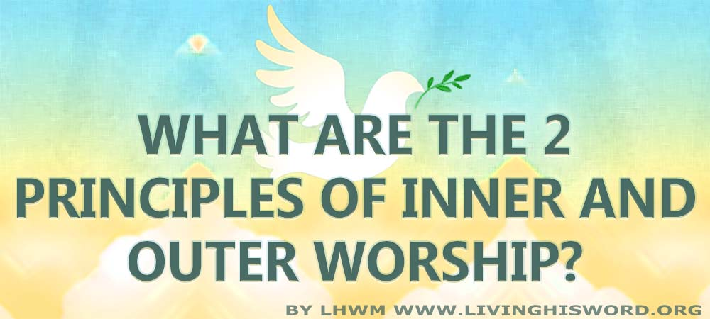What-Are-The-2-Principles-Of-Inner-and-Outer-Worship