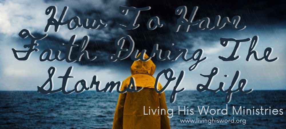 how-to-have-faith-during-the-storms-of-life