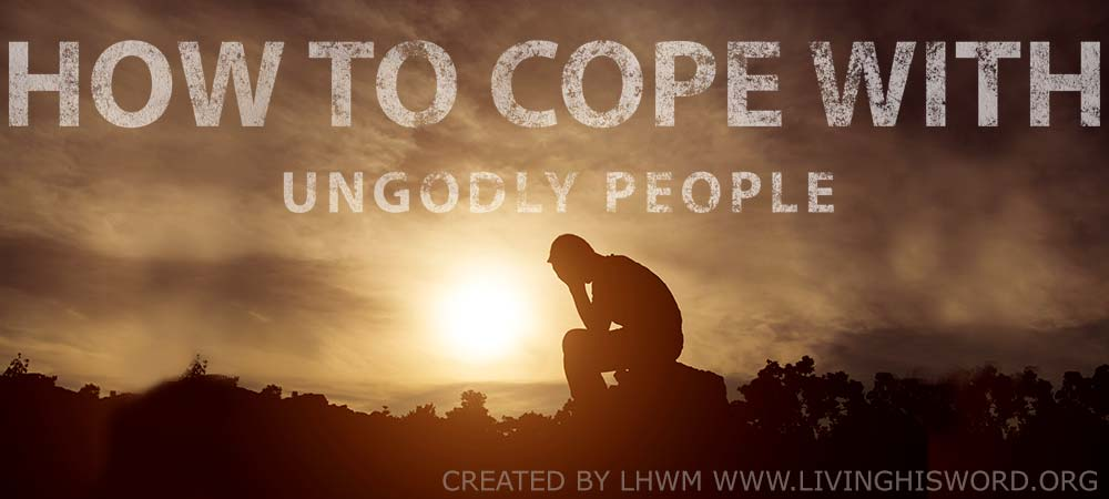 how-to-cope-with-ungodly-people