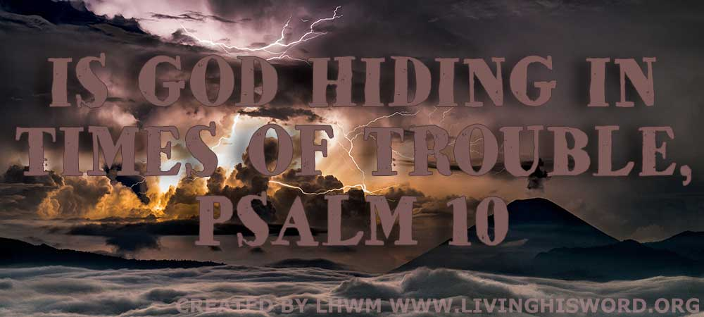 Is-God-Hiding-In-Times-Of-Trouble,-Psalm-10