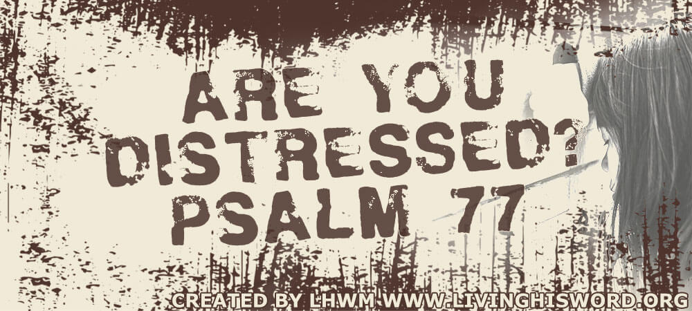 are-you-distressed-psalm-77