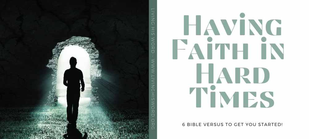 6-helpful-bible-verses-on-faith-in-hard-times-word-of-encouragement