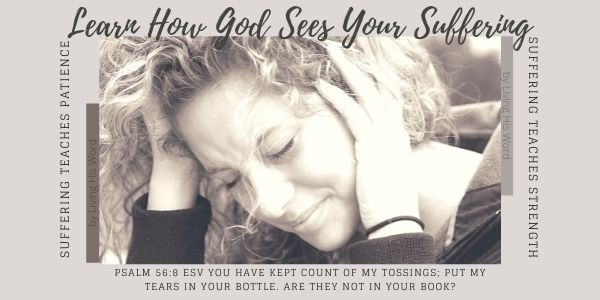 Learn How God Sees Your Suffering NEW