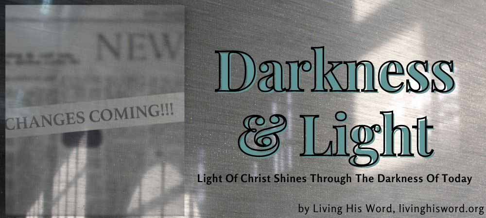 Light Of Christ Shines Through The Darkness Of Today
