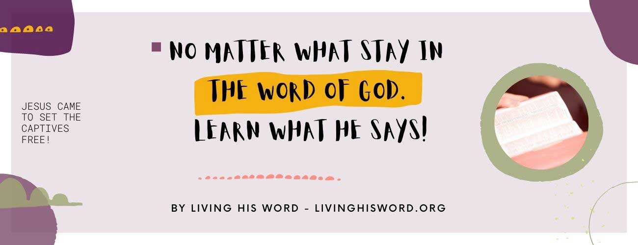 stay in the word of God